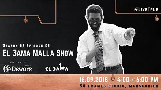 El 3ama Malla Show LiveTrue - Season 2 Ep3 (Live Recording)