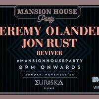 Mansion House Party w Jeremy Olander &amp Jon Rust
