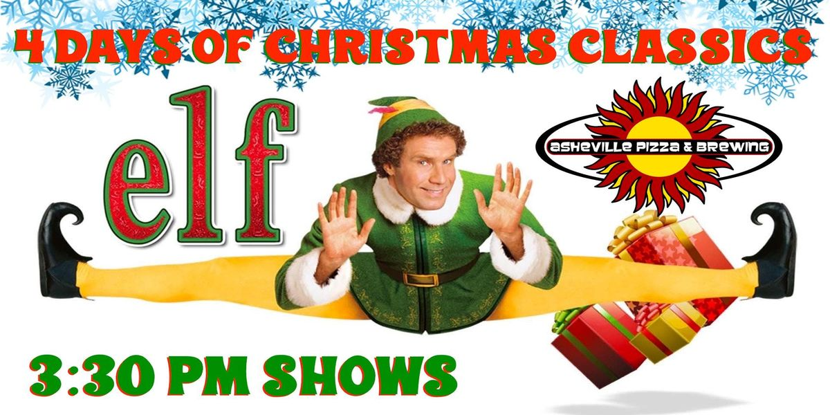 4 Days of Christmas Classics -- ELF (330pm - Select a Date)
