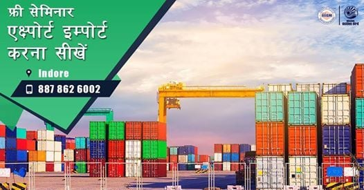 Free Seminar on Export and Import business at Indore