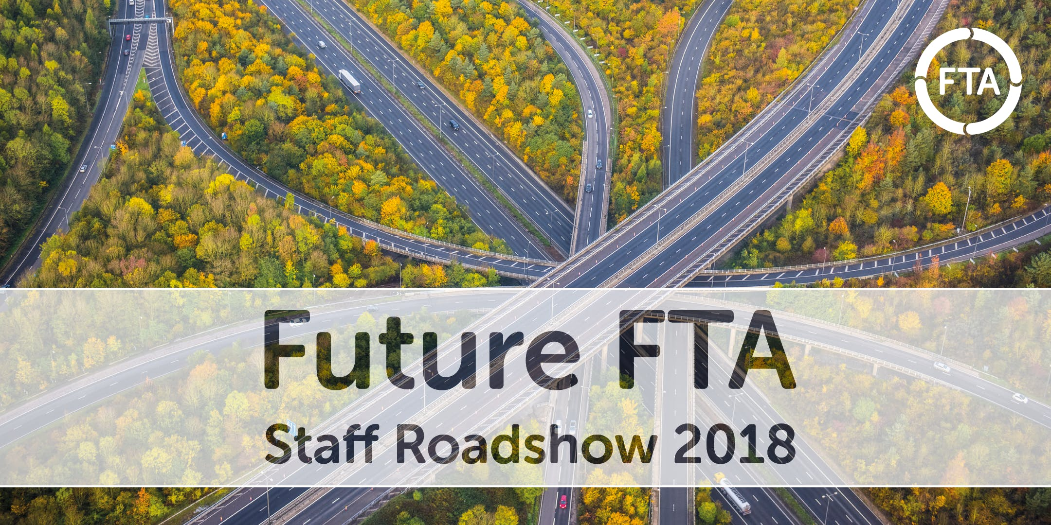 Future FTA - Staff Roadshow 2018