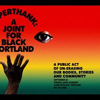 SuperThank Presents A Joint for Black Portland