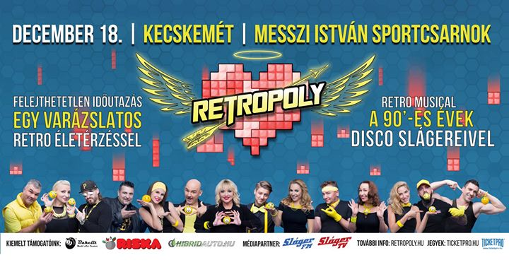 Retropoly - retro musicalKecskemtMesszi Istvn Sportcsarnok