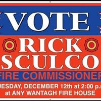 Vote Rick Sculco. Tuesday December 12th 2pm at any Wantagh Firehouse