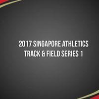 2017 Singapore Athletics Track &amp Field Series 1