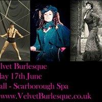 The Velvet Burlesque at Scarborough Spa - 17th June 2017
