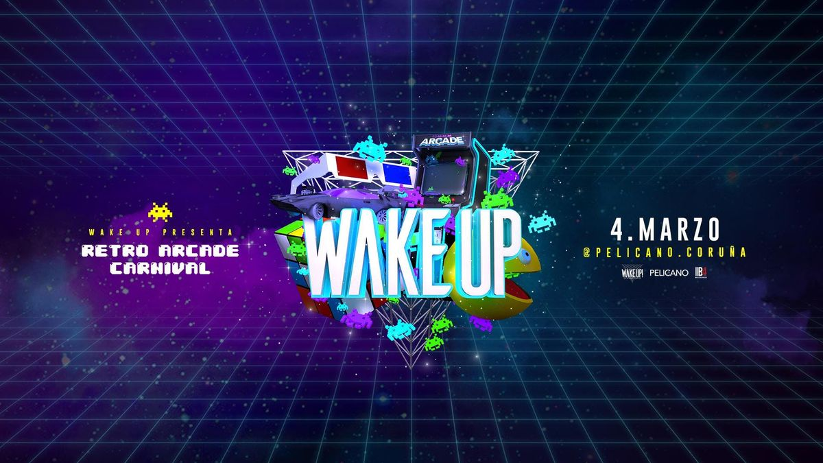 Wake Up Retro Arcade Carnaval