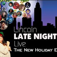 Lincoln Late Night Live The New Holiday Episodes