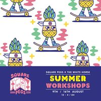 Square Pegs x The White Horse Summer Workshopd