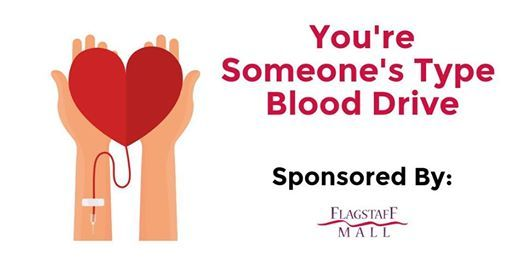 """You're Someone's Blood Type"" Blood Drive @ Flagstaff Mall"