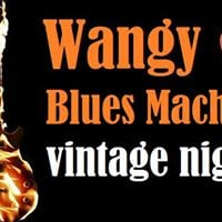 Vintage night - Wangy blues machine