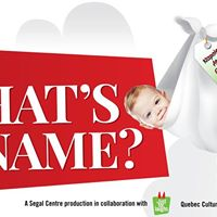 Whats in a Name at the Segal Centre - July 9 to 29