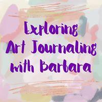 Exploring Art Journaling with Barbara