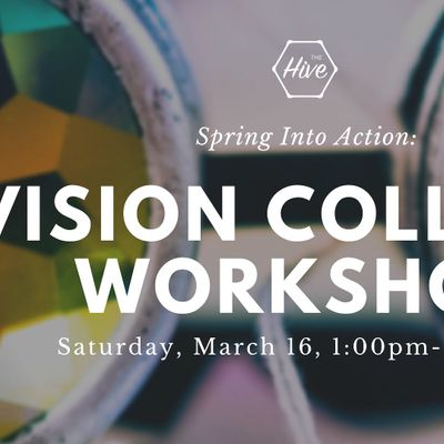 Spring into Action Vision Collage Workshop