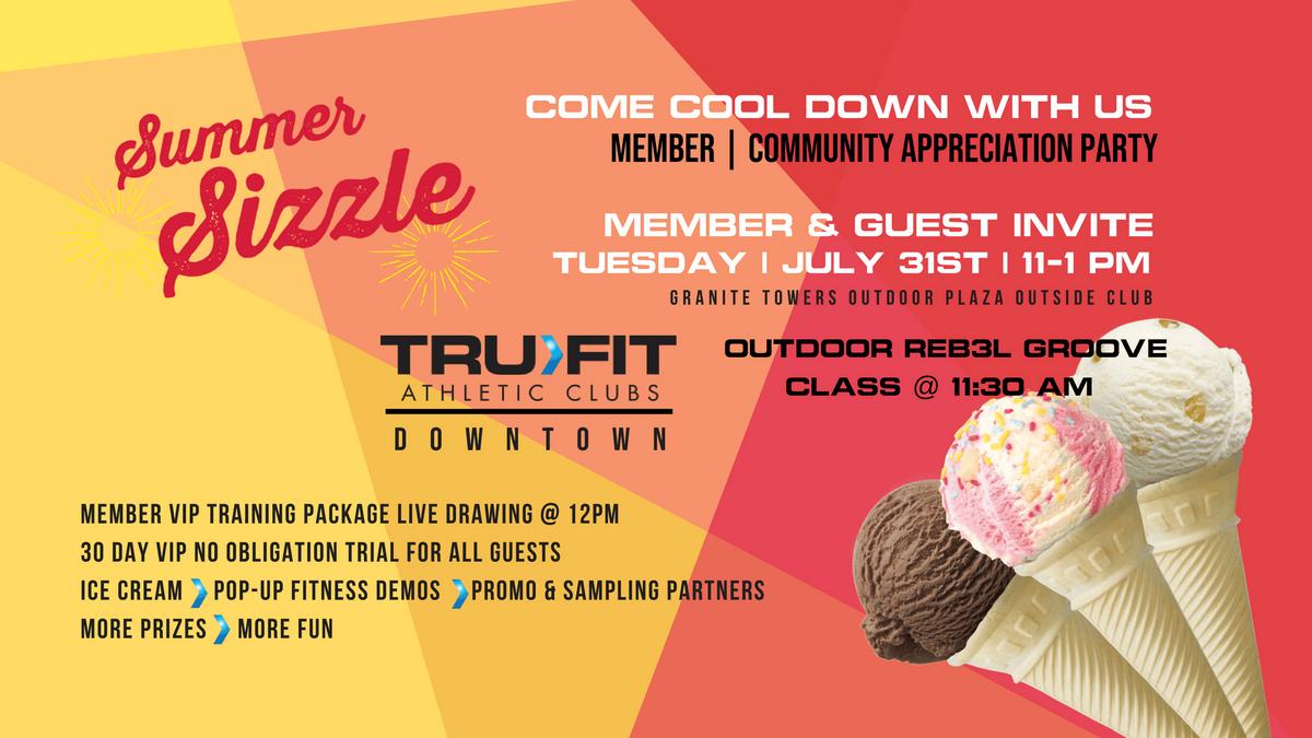 TRU>FIT DOWNOWN - JULY MEMBER & COMMUNITY APPRECIATION PARTY at Tru ...