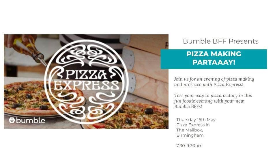 Bumble Pizza Making Party