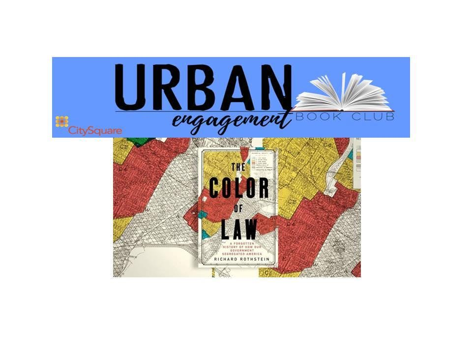 Urban Engagement Book Club The Color Of Law A Forgotten History Of