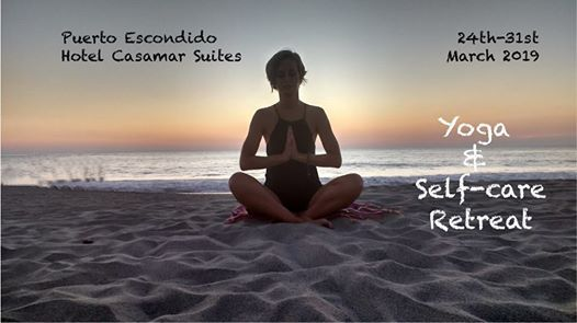 Yoga Retreat SELF Care Puerto Escondido Mexico March 2019