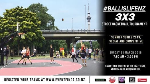 Ball is life NZ - 3x3 Street-Basketball Tournament 2019