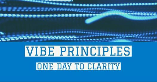 VIBE Principles One Day to Clarity Online Workshop