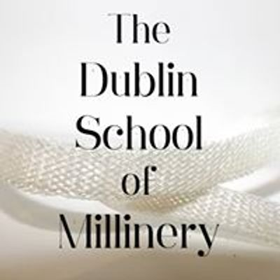The Dublin School of Millinery
