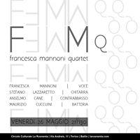 Francesca Mannoni 4tet  venerd 26 maggio