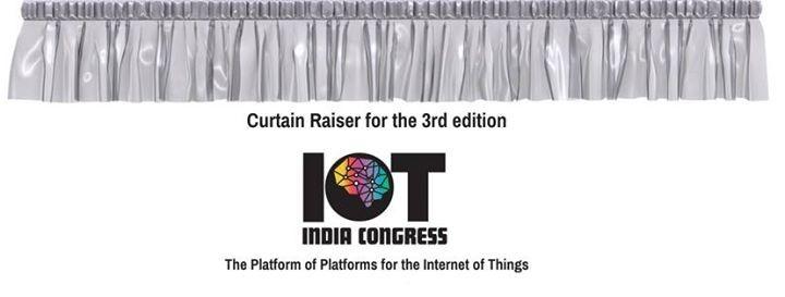 Curtain Raiser for IoT India Congress 2018
