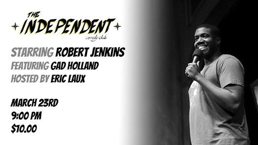 The Independent Stand-up Saturday Night w Robert Jenkins