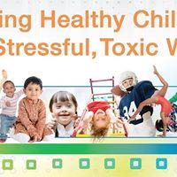 Raising Healthy Children in a Stressful Toxic World