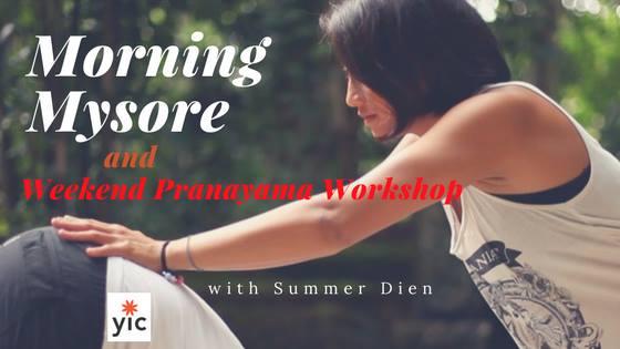 Morning Mysore & Pranayama Workshop with Summer Dien