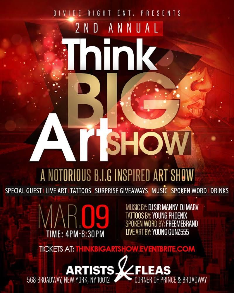 """Divide Right Ent Presents the 2nd Annual """"Think B I G art show"""" a"""