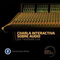 Charla Interactiva sobre Audio con Mario Breuer.