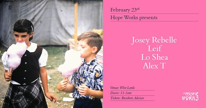 Hope Works Presents Josey Rebelle Leif Lo Shea Alex T