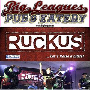 Big Leagues Presents - Ruckus Sat. May. 18th 2019