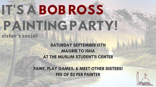 Bob Ross Painting Party Sisters Social At Tamu Msa Muslim Students