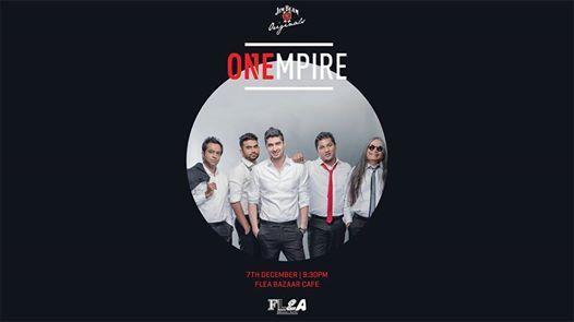 ONEmpire Live  7th December FleaBazaarCafe