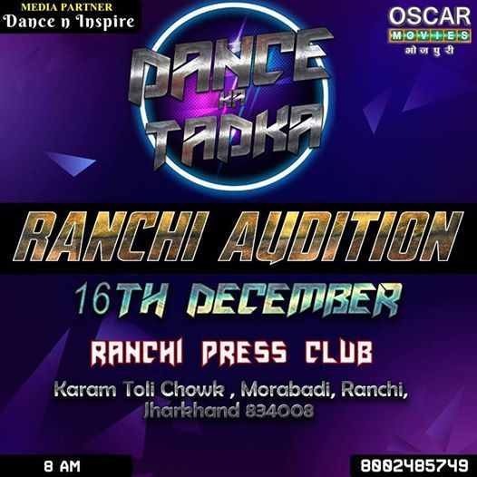 Oscar TV Dance Ka Tadka Reality Show Ranchi Auditions 2018