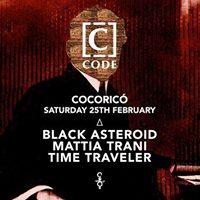 25.02 Code [C] w. Black Asteroid Mattia Trani &amp Time Traveler