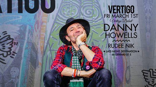 Danny Howells  Fri March 1st at Vertigo