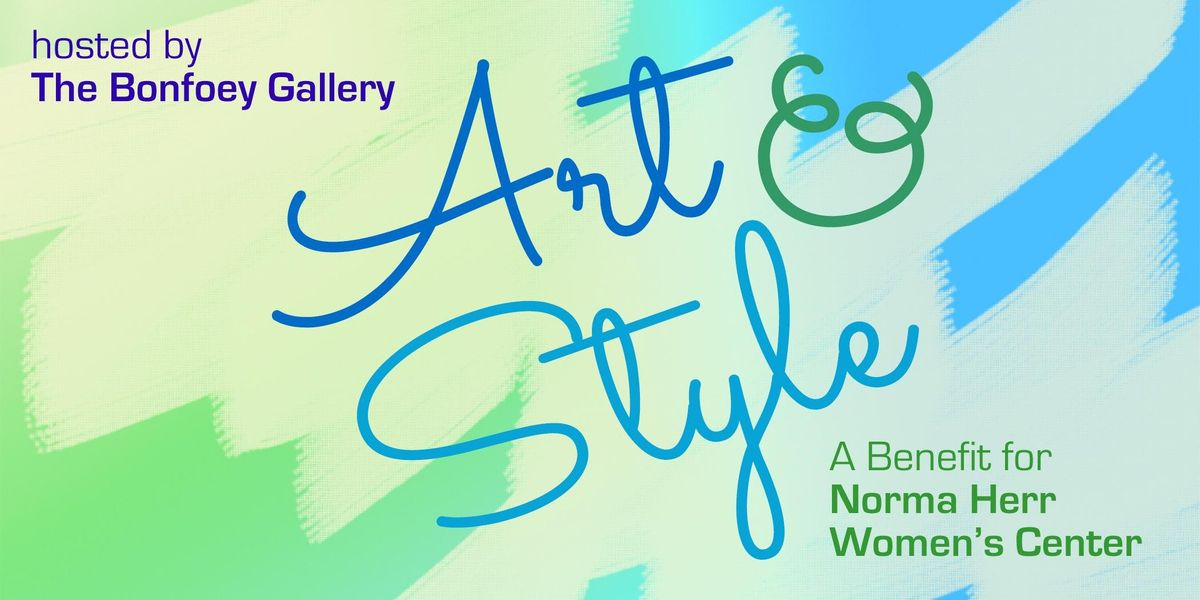 Art & Style A benefit for the Norma Herr Womens Center