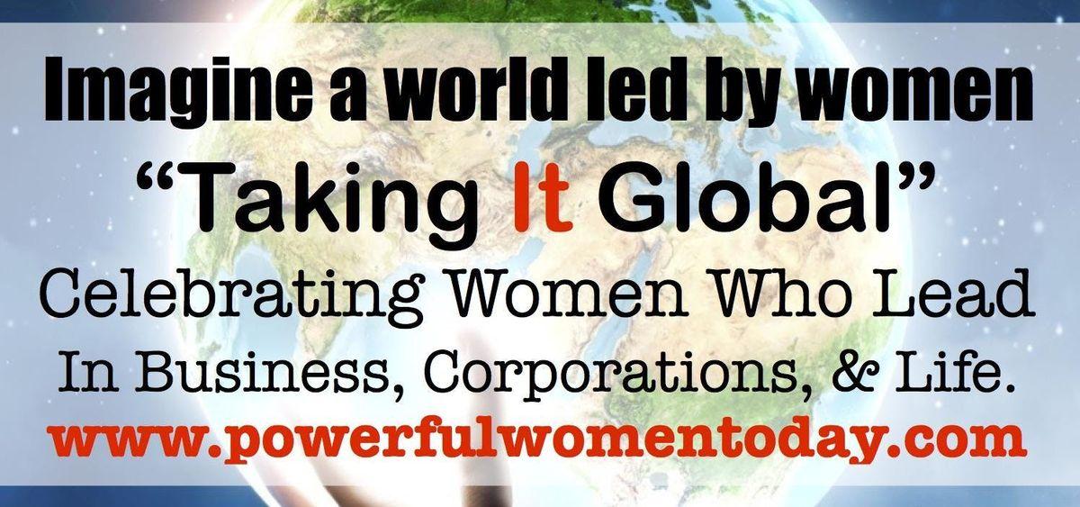 Powerful Women Today Taking It Global