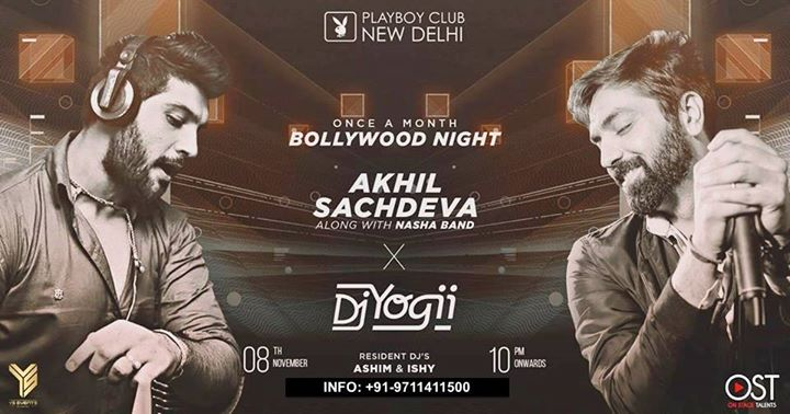 Akhil Sachdeva with Band Nasha & DJ Yogii at Playbloy Club Delhi