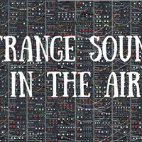 Strange Sounds in the Air