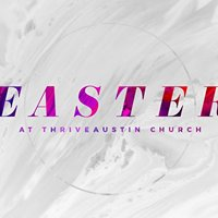 Easter at ThriveAustin