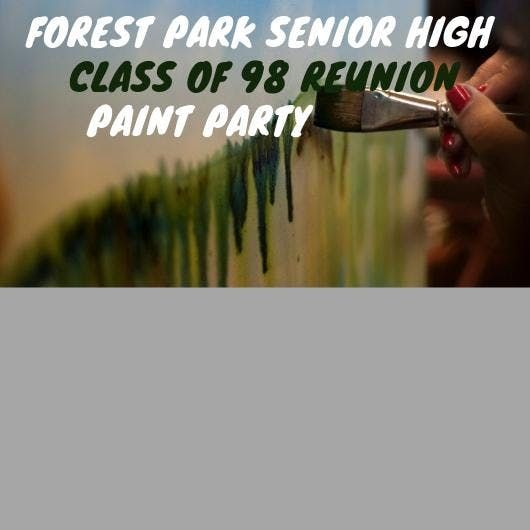 Forest Park Class Of 98 Sip Paint At Trevino Llc Pikesville