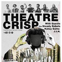 Theatre Crisp at Ridgeway W The Steady Rebels JIN and more