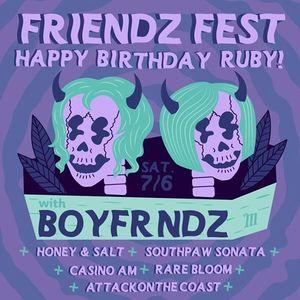 Friendz Fest w Boyfrndz Honey and Salt Southpaw Sonata & more