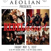 Rebelheart Collective - May 5 at The Aeolian