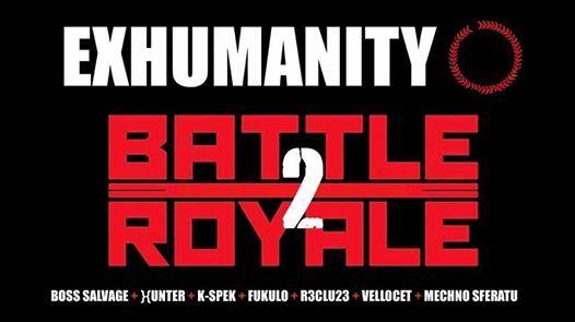 Exhumanity Presents Battle Royale 2
