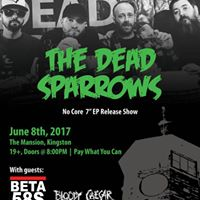 June 8 The Dead Sparrows The Beta 58s Bloody Caesar